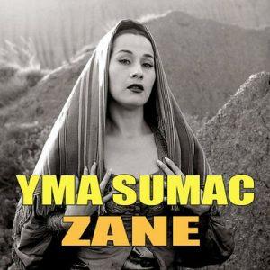 Zane – Yma Súmac [320kbps]
