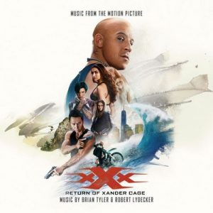 xXx: Return of Xander Cage (Music From The Motion Picture) – Brian Tyler, Robert Lydecker [320kbps]