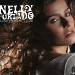 All Good Things (Come To An End) (International Version) – Nelly Furtado [320kbps]