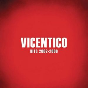 Hits 2002 – 2008 – Vicentico [320kbps]