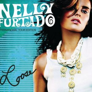 Loose (International Tour Edition) – Nelly Furtado [320kbps]