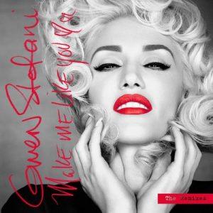 Make Me Like You (The Remixes) – Gwen Stefani [320kbps]