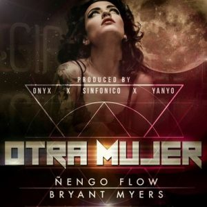Otra Mujer – Ñengo Flow, Bryant Myers [320kbps]