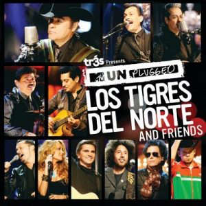 Tr3s Presents MTV Unplugged: Los Tigres Del Norte And Friends – Los Tigres del Norte [320kbps]