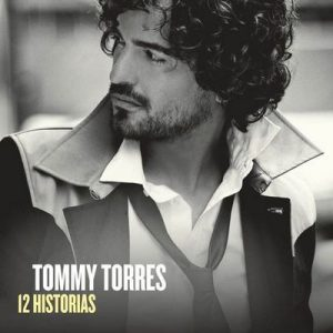 12 Historias (With Digital Booklet) – Tommy Torres [320kbps]