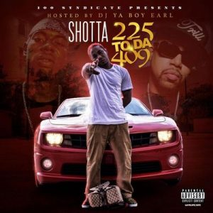 225 to da 409 (Hosted by DJ Ya Boy Earl) – Shotta [320kbps]