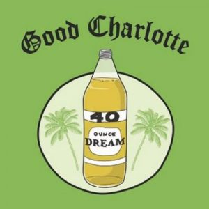 40 oz. Dream – Good Charlotte [320kbps]