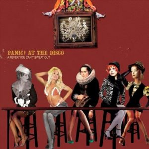 A Fever You Can't Sweat Out (International Release) – Panic! At the Disco [320kbps]
