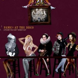 A Fever You Can't Sweat Out – Panic! At the Disco [320kbps]
