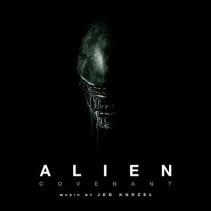 Alien Covenant (Original Motion Picture Soundtrack) – Jed Kurzel [320kbps]