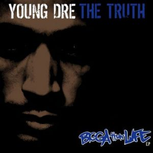 Bigga Than Life – Young Dre The Truth [320kbps]