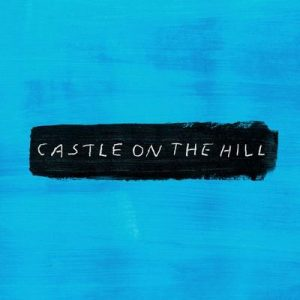 Castle on the Hill – Ed Sheeran [320kbps]