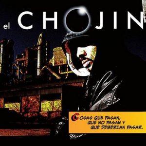 Cosas Que Pasan, Que No Pasan Y Que Deberían Pasar – El Chojin [320kbps]