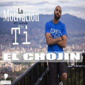 Cuando la Motivación Está en Ti – El Chojin [320kbps]