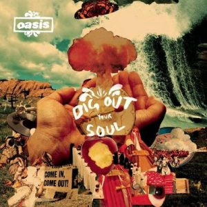 Dig Out Your Soul – Oasis [320kbps]