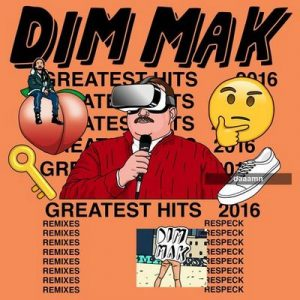 Dim Mak Greatest Hits 2016: Remixes – V. A. [320kbps]