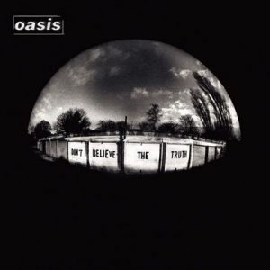 Don't Believe The Truth – Oasis [320kbps]