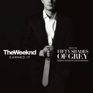 Earned It (Fifty Shades Of Grey) (From The Fifty Shades Of Grey Soundtrack) – The Weeknd [320kbps]
