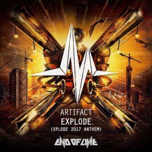 Explode (Xplode 2017 Anthem) – Artifact [320kbps]
