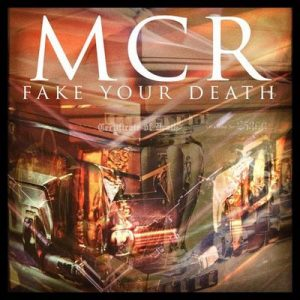 Fake Your Death – My Chemical Romance [320kbps]