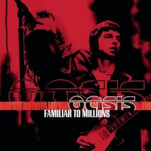 Familiar To Millions – Oasis [320kbps]