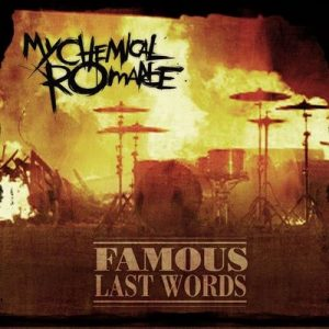 Famous Last Words [Album Version] (U.K.Ireland DMD) – My Chemical Romance [320kbps]