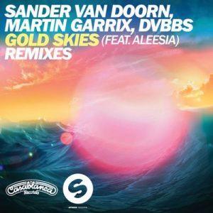 Gold Skies (Remixes) – Sander van doorn, Martin Garrix, DVBBS, Aleesia [320kbps]