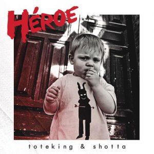 Héroe – Toteking, Shotta [320kbps]