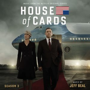 House Of Cards: Season 3 (Music From The Netflix Original Series) – Jeff Beal [320kbps]