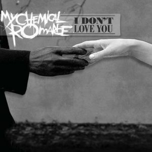 I Don't Love You (Int'l DMD Maxi) – My Chemical Romance [320kbps]