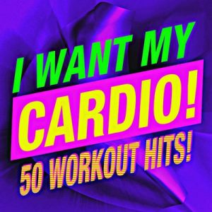 I Want My Cardio! 50 Workout Hits! – Workout Buddy [320kbps]