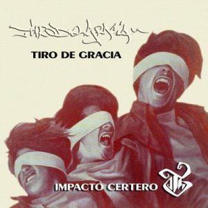 Impacto Certero (Grandes Éxitos) – Tiro de Gracia [320kbps]