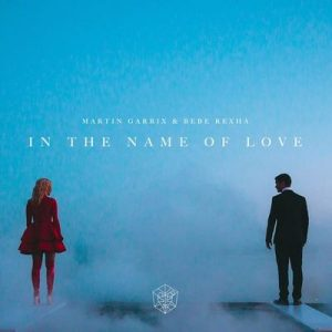 In the Name of Love – Martin Garrix, Bebe Rexha [320kbps]