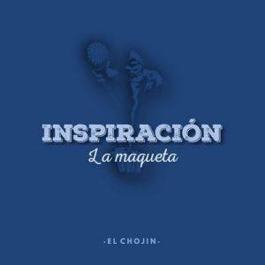 Inspiración: La Maqueta – El Chojin [320kbps]