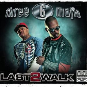 Last 2 Walk – Three 6 Mafia [320kbps]