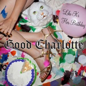 Like It's Her Birthday – The Remixes – Good Charlotte [320kbps]