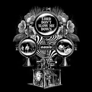 Lord Don't Slow Me Down – Oasis [320kbps]