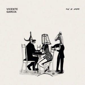Mal De Amore – Vicente Garcia [320kbps]