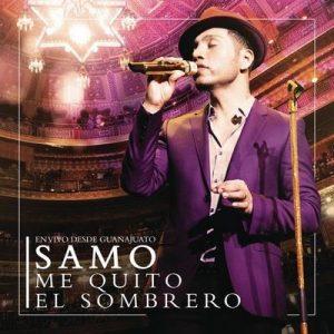 Me Quito el Sombrero (En Vivo Desde Guanajuato) – Samo [320kbps]