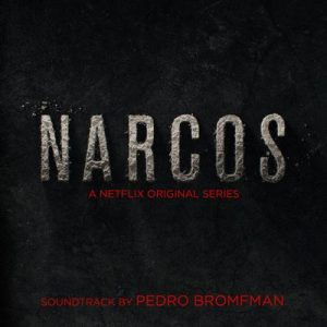 Narcos (A Netflix Original Series Soundtrack) – Pedro Bromfman [320kbps]