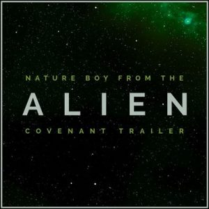 Nature Boy (From the Alien Covenant Movie Trailer) – L'orchestra Cinematique [320kbps]
