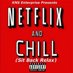 Netflix And Chill (Sit Back Relax) – Tamu [320kbps]