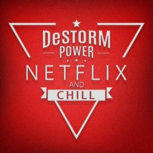 Netflix and Chill – DeStorm Power [320kbps]