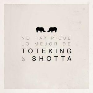 No Hay Pique – Toteking & Shotta [320kbps]