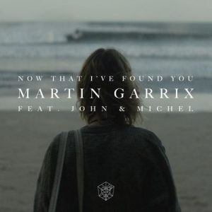 Now That I've Found You (feat. John & Michel) – Martin Garrix [320kbps]