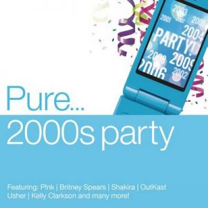 Pure… 2000s Party – V. A. [320kbps]