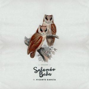 Sígueme – Salomón Beda, Vicente Garcia [320kbps]