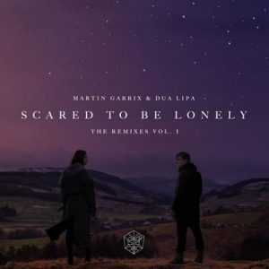 Scared To Be Lonely Remixes Vol. 1 – Martin Garrix, Dua Lipa [320kbps]