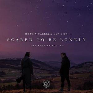 Scared To Be Lonely Remixes Vol. 2 – Martin Garrix, Dua Lipa [320kbps]