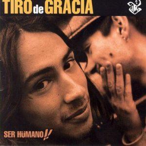 Ser Humano – Tiro de Gracia [320kbps]